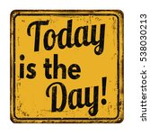 today is the day on  vintage... | Shutterstock .eps vector #538030213