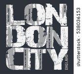 london t shirt grunge design ... | Shutterstock . vector #538036153