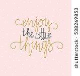 hand lettered inspirational... | Shutterstock .eps vector #538269853