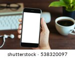 close up hand holding phone...   Shutterstock . vector #538320097