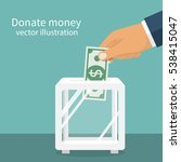 man throws money in a box for... | Shutterstock .eps vector #538415047