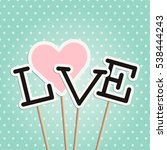 love poster with heart and... | Shutterstock .eps vector #538444243