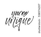 you're unique postcard. phrase... | Shutterstock .eps vector #538576207