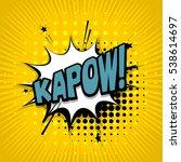 lettering kapow. comic text... | Shutterstock .eps vector #538614697