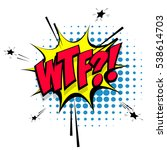 lettering wtf. comic text sound ... | Shutterstock .eps vector #538614703