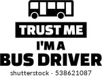 trust me i'm a bus driver | Shutterstock .eps vector #538621087