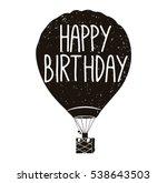 hot air balloon birthday card.... | Shutterstock .eps vector #538643503