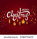christmas greeting card.... | Shutterstock .eps vector #538970653