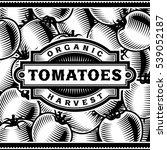 retro tomato harvest label... | Shutterstock .eps vector #539052187