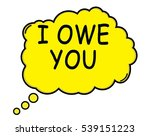 i owe you speech thought bubble ... | Shutterstock . vector #539151223