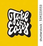 take it easy hand lettered t... | Shutterstock .eps vector #539223553