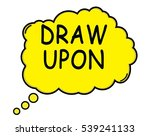 draw upon speech thought bubble ... | Shutterstock . vector #539241133
