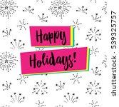 happy holidays  vector... | Shutterstock .eps vector #539325757