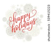 happy holidays greeting card... | Shutterstock .eps vector #539415223