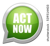 act now button | Shutterstock .eps vector #539514403