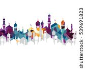 arab islam mosque art abstract... | Shutterstock . vector #539691823