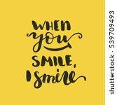 when you smile  i smile. bright ...   Shutterstock .eps vector #539709493