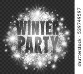 winter party vector... | Shutterstock .eps vector #539749597