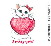 Stock vector cute cat holding heart greeting card with kitten miss you inscription vector illustration 539753947