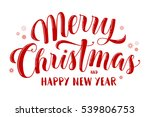 merry christmas and happy new... | Shutterstock . vector #539806753
