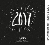 happy new year 2017. hand drawn ...   Shutterstock .eps vector #539811277