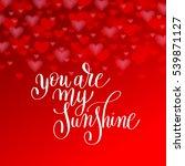 you are my sunshine handwritten ... | Shutterstock .eps vector #539871127