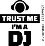 trust me i am a dj | Shutterstock .eps vector #539899807