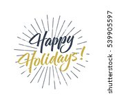 happy holidays text and... | Shutterstock . vector #539905597