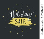 holiday sale lettering.... | Shutterstock .eps vector #539907697