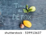 time to detox chalk inscription ... | Shutterstock . vector #539913637