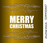 merry christmas message and... | Shutterstock . vector #539950447