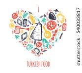 love turkish food hand drawn...   Shutterstock . vector #540033817