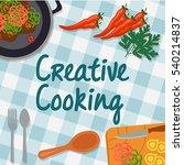 creative cooking  cooking...   Shutterstock .eps vector #540214837