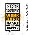 stop doubting yourself  work... | Shutterstock .eps vector #540422023