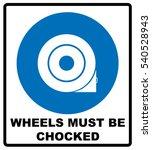 wheels must be chocked before...   Shutterstock .eps vector #540528943