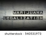 marijuana legalization stencil... | Shutterstock . vector #540531973