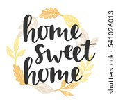 home sweet home quote in... | Shutterstock .eps vector #541026013