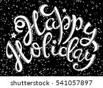 happy holiday poster with hand... | Shutterstock . vector #541057897