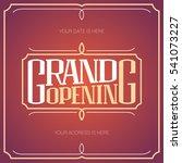 grand opening vector banner ... | Shutterstock .eps vector #541073227