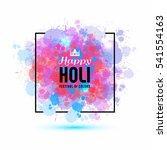 holi spring festival of colors... | Shutterstock .eps vector #541554163