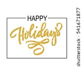 happy holidays brush hand... | Shutterstock . vector #541671877