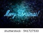 glowing inscription merry... | Shutterstock . vector #541727533