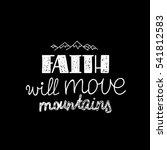 faith will move mountains.... | Shutterstock .eps vector #541812583