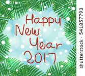 happy new year 2017. holiday... | Shutterstock .eps vector #541857793