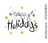 happy holidays. handwritten... | Shutterstock .eps vector #541964833