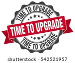 time to upgrade. stamp. sticker.... | Shutterstock .eps vector #542521957