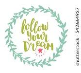 follow your dream lettering... | Shutterstock .eps vector #542664937