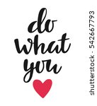 do what you love poster ... | Shutterstock .eps vector #542667793