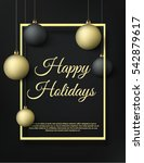 happy holidays black and gold... | Shutterstock .eps vector #542879617