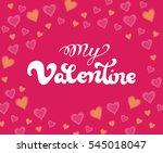 my valentine handwritten text... | Shutterstock .eps vector #545018047